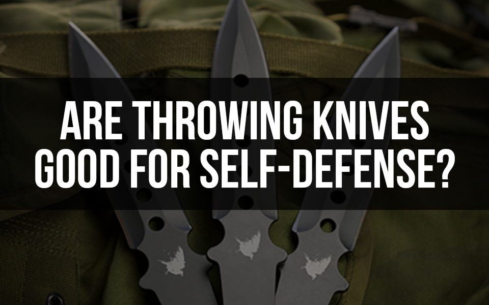 Are Throwing Knives Good For Self Defense
