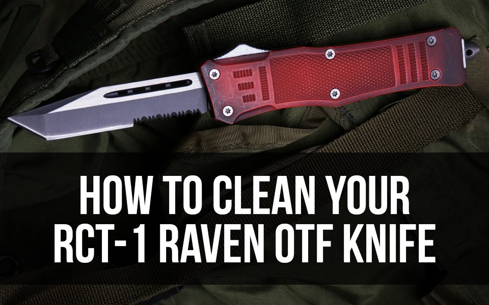 How To Clean Your RCT-1 Raven OTF Knife