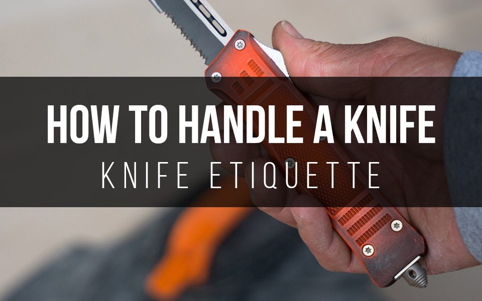 How To Handle A Knife